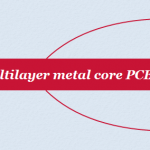 Top Three parameters of multilayer MCPCB