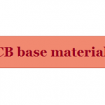 Top 3 reasons that may use low quality FR-4 PCB base material