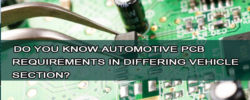 Do-you-know-automotive-PCB-requirements-in-differing-vehicle-section