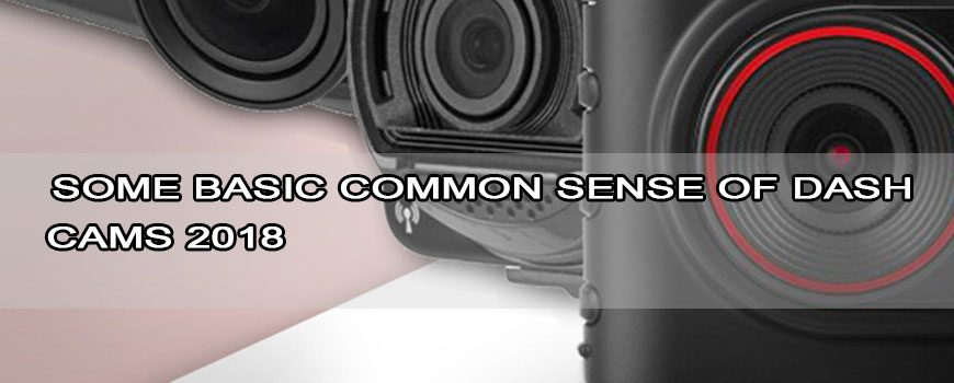 Some-basic-common-sense-of-Dash-Cams-2018