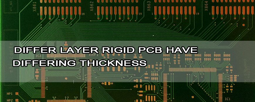 Differ-layer-rigid-PCB-have-differing-thickness