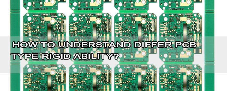 How to understand differ PCB type rigid ability? | 4MCPCB