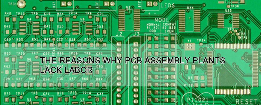 The-reasons-why-PCB-assembly-plants-lack-labor