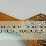 Double-sided flexible PCB construction discusses