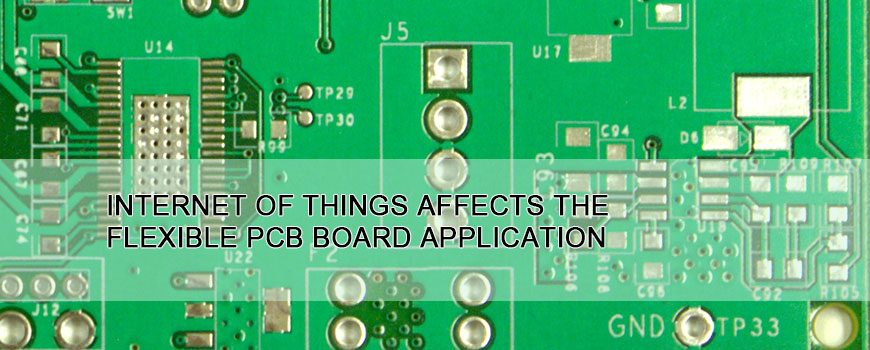 Internet of Things affects the flexible PCB board application