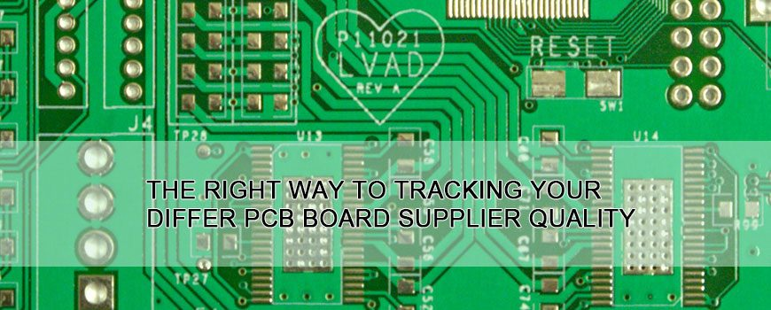 The right way to tracking your differ PCB board supplier quality